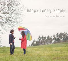 Happy Lonely People de Escuchando Elefantes