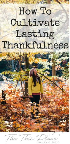 Cultivating a Heart of Thankfulness - The Thin Place
