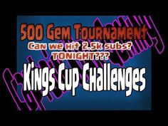 Kings Cup Challenges and a 500 gem tourny Next giveaway @2.5k Subscribers