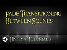 [Unity 5] How to do fading transition between scenes // C# - YouTube