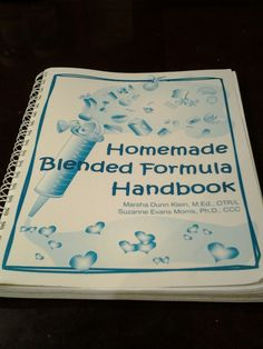 Homemade Blended Formula, Special Needs, G Tube, Blended Diet; This book is a great starting point. I recommend it to anyone who desires to make their own or modify formulas. This has so much information to glean from. Baby Food Recipes, Diet Recipes, Homemade Tube, Feeding Tube, Planning Your Day, Food Journal, Special Needs Kids, Way Of Life, Paleo Diet