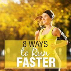 How to Run Faster I already do a lot of these things but there are some things I need to add to my routine