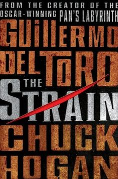 The+Strain by Guillermo Del Toro. 3 stars. reads like a movie & gave me vague deja vu but it was fun & easy reading. first in series  books read 2013. novel