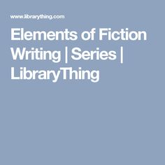 Elements of Fiction Writing | Series | LibraryThing