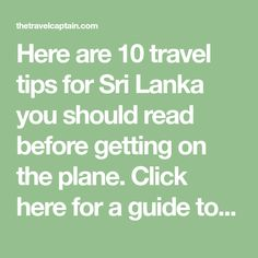 Here are 10 travel tips for Sri Lanka you should read before getting on the plane. Click here for a guide to help you plan your next trip to Sri Lanka