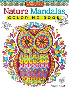 """Here's the cover for the upcoming """"Nature Mandalas Coloring Book"""" by Thaneeya McArdle, which is being published by Fox Chapel Publishing in Sept 2014! This coloring book will feature 30 all-new coloring pages, along with 4 pages of coloring + patterning techniques, plus 9 colored examples on the inside back cover!"""