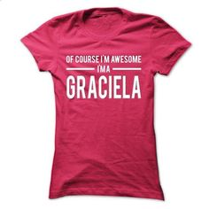 Team Graciela - Limited Edition - #tshirt customizada #sweater boots. I WANT THIS => https://www.sunfrog.com/Names/Team-Graciela--Limited-Edition-auadejoksn-Ladies.html?68278
