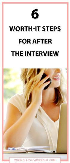 6 Worth-It Steps For After The Interview  So you nailed the interview and think you did a pretty darn good job! What's next? What you do after the interview can make as much of a difference as what you do during the interview. Don't miss these key steps to getting a job offer.  http://www.classycareergirl.com/2015/11/after-the-interview/