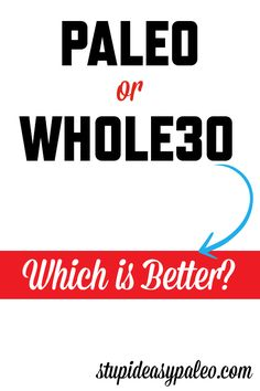 Paleo or Whole30: Which is Better? Get your question answered! | stupideasypaleo.com #paleo #whole30