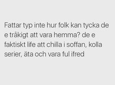 Bästa som finns. Irony Quotes, Swedish Quotes, Best Quotes, Love Quotes, The Beauty Department, Life Motto, Funny Happy, Story Of My Life, Sarcasm