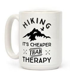 Hiking quote mug: Cheaper than therapy. Gift list for beginners, backpackers, hikers, campers. Tips for gift ideas for hiking, camping, survival, emergency preparedness, outdoor enthusiasts. Essentials as hiking gear, coffee mugs with adventure travel and hiking quotes, Items on a day hike packing list or multi-day overnight backpacking checklist in hot weather summer, cold weather winter, including what to wear hiking, women, men. Fun gifts for hikers under $25. #hiking #hikingtips