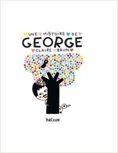 Amazon.fr - Une histoire de George - Claire Brun - Livres