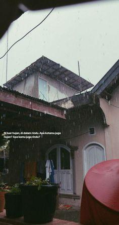 Quotes Indonesia Hujan So True 37 Super Ideas Quotes Rindu, Rain Quotes, Story Quotes, Tumblr Quotes, Text Quotes, Mood Quotes, Life Quotes, Poetry Quotes, Cinta Quotes