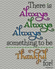 You can't be happy without showing gratitude, and there is Always, Always, Always something to be thankful for! Attitude Of Gratitude, Gratitude Quotes, Positive Quotes, Motivational Quotes, Inspirational Quotes, Showing Gratitude, Happy Thoughts Quotes, Good Thoughts, Happy Quotes