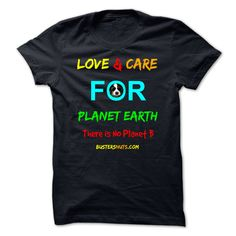 (Tshirt Coupons) Love and Care for Planet Earth [Tshirt design] Hoodies, Tee Shirts