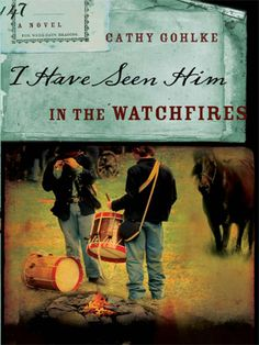 Amazon.com: I Have Seen Him in the Watchfires eBook: Cathy Gohlke: Books