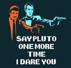Whenever someone says they think Pluto should be a planet I facepalm. Pluto was -never- a planet, we just thought it was because of lack of information. Funny Images, Funny Pictures, Funny Pics, Bing Images, Hilarious, Reddit Funny, The Meta Picture, Tired Of People, Dwarf Planet