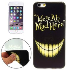 [$1.12] WE'RE ALL MAD HERE Pattern TPU Protective Case for iPhone 6 & 6S