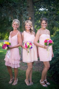 different dresses... the bridesmaids get to choose