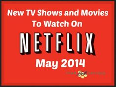 Utah Sweet Savings: Netflix Instant Streaming: New TV Shows and Movies in May 2014!