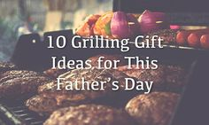 10 Grilling Gift Ideas for This Father's Day | eBay  #FathersDay