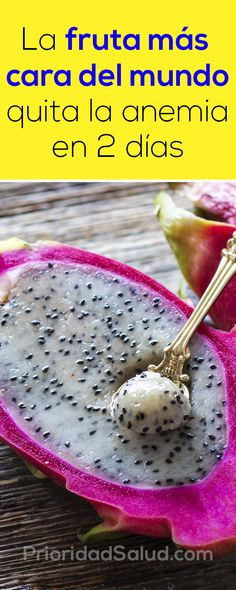 La fruta más cara del mundo quita la anemia en 2 días. #frutas #pitaya #anemia #cancer #diabetes