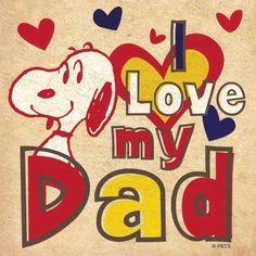 SNOOPY~ I LOVE MY DAD