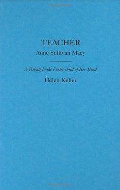 Teacher, Anne Sullivan Macy by Helen Keller. As  a child I was fascinated by Helen Keller's life.  This is a remarkable read that will lift and inspire you.