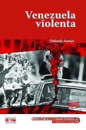 Ideología Socialista: Venezuela violenta Orlando Araujo Orlando, Video Game, Cover, Movie Posters, Venezuela, Essayist, Orlando Florida, Film Poster