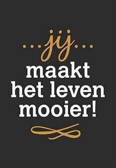 #spreuk #citaat #nederlands #teksten #spreuken #citaten#lief #leven #liefde #mooier Quotes Gif, Bff Quotes, Love Quotes, Love My Man, Love You, Learn Dutch, Karma, Dutch Words, Einstein