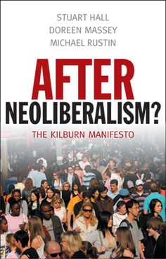 After Neoliberalism: The Kilburn Manifesto