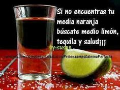 If you can't found your a half orange take a half lime,tequila and cheers is what i do :-)