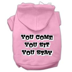 You Come, You Sit, You Stay Screen Print Pet Hoodies Light Pink Size XL (16)