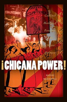 "¡Chicana Power! Contested Histories of Feminism: ""The first book-length study of women's involvement in the Chicano Movement of the late 1960s and 1970s, Chicana Power tells the powerful story of the emergence of Chicana feminism within student and community-based organizations throughout southern California and the Southwest."""