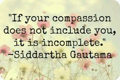 Be compassionate to yourself!