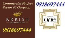 """""""Get Best Discount @ +91 9818697444 Krrish One sector 66 Gurgaon, Golf course extension road, retail shops Krrish Group is presenting a commercial project KRRISH ONE sector 66 in the prime location of Golf Course extension in Gurgaon. The Krrish One project is built on the land of 11 acres on the sector 66 in Gurgaon."""""""