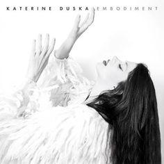 "NYXTOΣΚΟΠΙΟ: Katerine Duska : Το ντεμπούτο άλμπουμ της ""Embodim..."