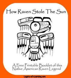 How Raven Stole The Sun – A Native American Raven Legend A free printable booklet of my favorite Raven legend, How Raven Stole The Sun, for kids to illustrate. Native American Lessons, Native American Projects, Native American Legends, Native American Symbols, Native American History, Native American Mythology, American Indians, Aboriginal Education, Indigenous Education