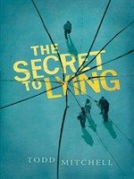 The Secret to Lying by Todd Mitchell. E-book 9780763656218 / Ages Harmless Pranks, Amazon Publishing, Reading Library, Summer Reading Program, Book Review Blogs, Young Adult Fiction, Books For Teens, Ya Books, Children's Literature
