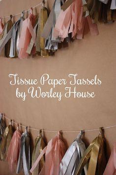 worley house: {DIY} Tissue Paper Tassels