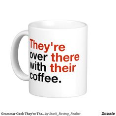 Grammar Geek They're There Their Classic White Coffee Mug