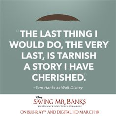 Heart if this was one of your favorite Walt Disney quote in #SavingMrBanks! On Blu-Ray and Digital March 18.