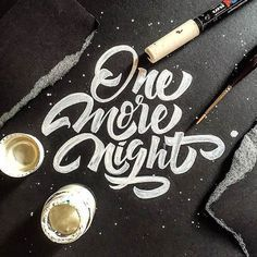 One more night. Hand, brush lettering. source / credits — typographylovers.com…
