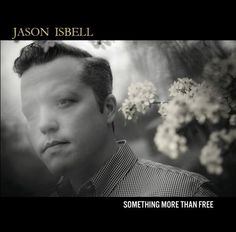 """Jason Isbell's """"Something More than Free"""" will be released July 17."""