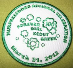 Girl Scouts Middle Tennessee 100th Anniversary patch. Murfreesboro Regional Celebration. Forever Girl Scout Green. March, 31, 2012. Thank you, Talli.
