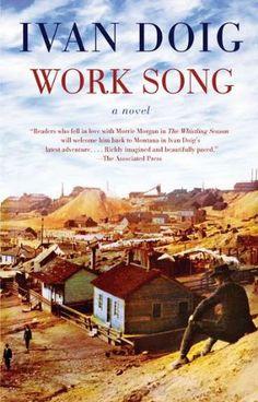 Work Song by Ivan Doig,http://www.amazon.com/dp/1594485208/ref=cm_sw_r_pi_dp_eyZKsb1QK9SQ5NKK