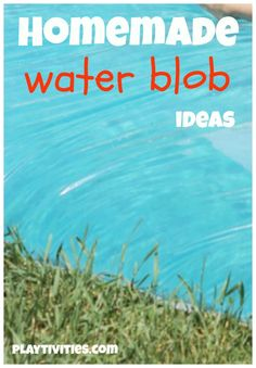 homemade water blob