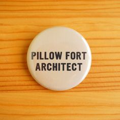 Pillow Fort Architect 1.5 inch Pinback Button by bynelliele