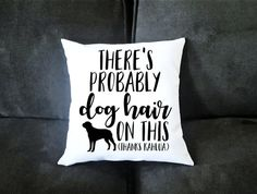 Personalized There's Probably Dog Hair On This 14x14 Pillow Case - Funny Housewarming Gift For Dog Lovers - Couples Gifts Home & Living  Bedding  Bed Pillows  Dog Lover  Cat Lover  Fur Babies  Pittbull  pug husky  goldendoodle boxer grey hound  german shepard  bulldog  Labrador  beagle  golden retriever  shih tzu by UncleJesses