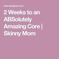2 Weeks to an ABSolutely Amazing Core   Skinny Mom